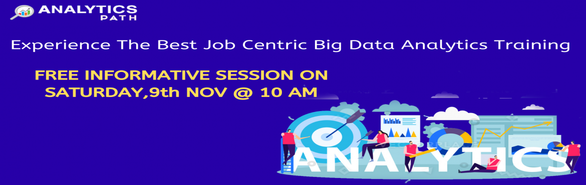 Book Online Tickets for Free Interactive Session On Big Data Ana, Hyderabad. Time To Register For Free Interactive Session On Big Data Analytics Training By Experts From IIT & IIM By Analytics Path On Saturday, 9th Nov @ 10 AM Hyderabad If you are a career enthusiasts in the leading analytics technology of Big Data Analyt