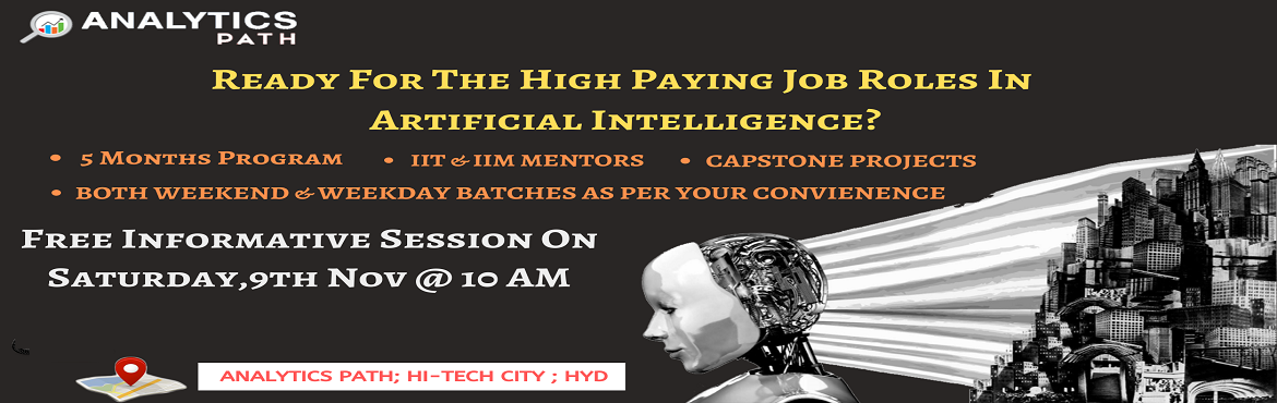Book Online Tickets for Attend Free Artificial intelligence Inte, Hyderabad. Attend Free Artificial intelligence Interactive Session To Boost Your Analytics Career In 2019-By Analytics Path On 9th November, 10 AM, Hyderabad About The Interactive Session: Artificial Intelligence is an emerging platform that performs as a softw