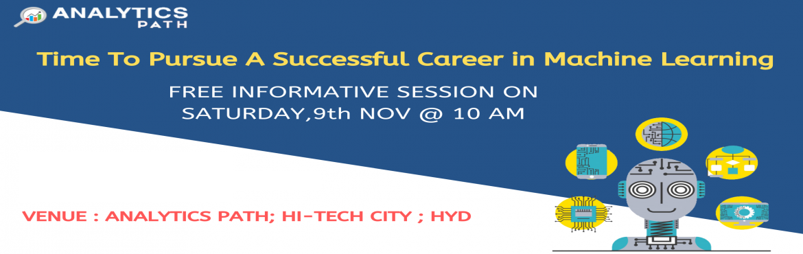 Book Online Tickets for Register For Machine Learning Free Infor, Hyderabad. Time To Register For Machine Learning Free Informative Session Scheduled On Saturday, 9th Nov @ 10 AM By Analytics Path, Hyderabad About The Free Interactive Session: If you are a career enthusiast in analytics Machine Learning technology then attend