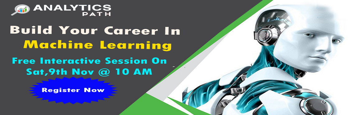 Book Online Tickets for Attend Free Machine Learning Interactive, Hyderabad. Attend Free Machine Learning Interactive Session To Kick Start Your Analytics Career In 2019-By Analytics Path On 9th Nov, 10 AM, Hyderabad About The Interactive Session: Machine Learning builds a solid foundation by covering the most popular technol