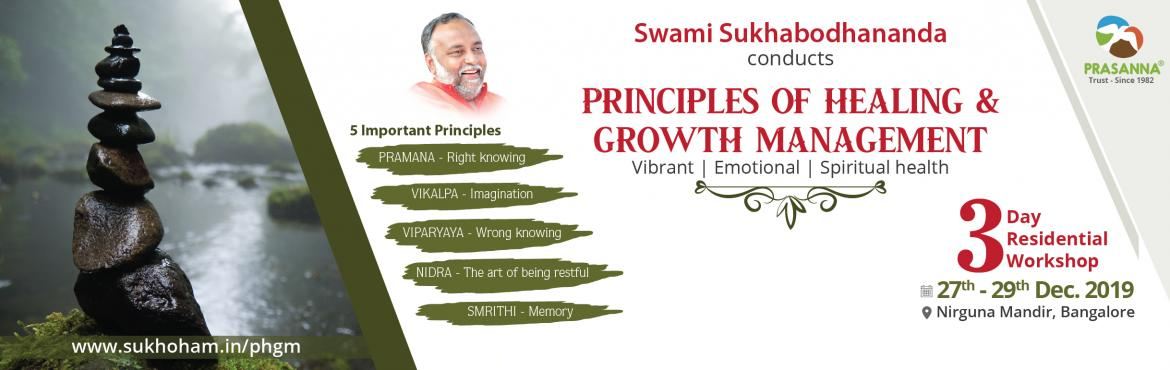 Book Online Tickets for Principles of Healing And Growth Managem, Bengaluru. ThePrinciples of Healing and Growth Managementis a workshop that asks each participant to delve deep within themselves and break free of long-established mind and body patterns. It is aimed to make you - your own healer by empowering you