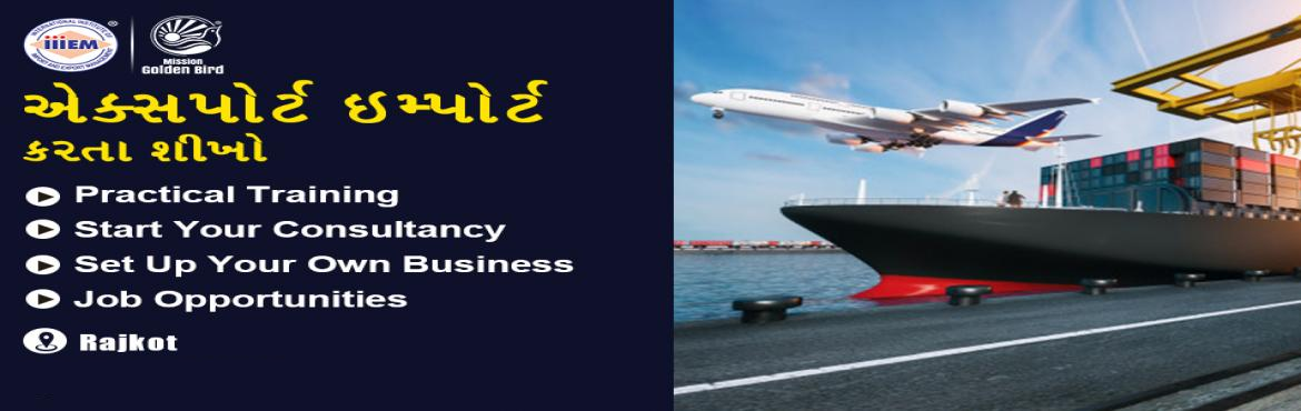 Book Online Tickets for Start and Set up Your Own Import and Exp, Rajkot. Suitable For -1. Any Graduate / MBA student willing to become Exporter / Importer. 2. Businessmen having their own shop/ factory/products Or willing to Export their own Products.3. Anyone willing to work in Export / I
