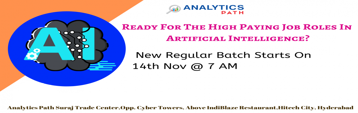 Book Online Tickets for New Regular Batch On AI Training By Anal, Hyderabad. Sign Up For New Regular Batch On AI Training & Steer Your AI Career To Success-By Analytics Path From 14th Nov @ 7 am, Hyd About The Event- The domain of Artificial Intelligence has gai0thered a lot of attention over the years. Many industries ac
