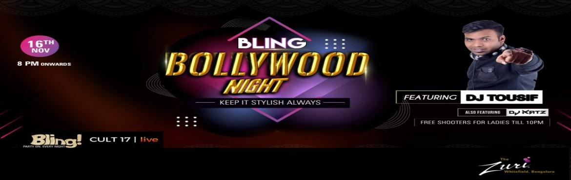 Book Online Tickets for Bollywood Night Ft. Dj Tousif, Bengaluru. Bollywood Night @ Bling with Dj Tousif & Dj Katz .Get ready to dance to the tunes of some all-time classic numbers on Saturday 8pm onwards with the most amazing DJ! We got an amazing night ahead; its Goanna be proper Desi Punjabi tunes all night