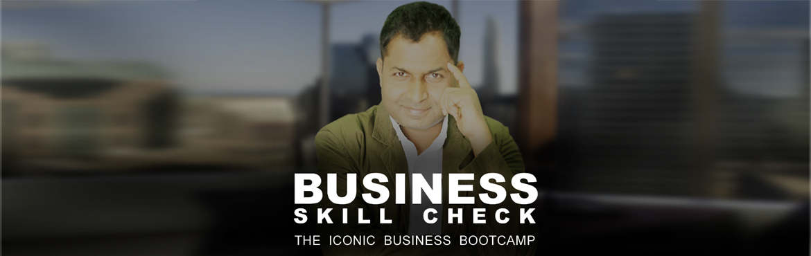 Book Online Tickets for ICONIC BUSINESS BOOTCAMP, Bengaluru.  Why Start, Run And Burn Your Time, Energy And Money In Business When You Can Pre-Check And Troubleshoot With Clear Dashboard Without Prior Experience. WELCOME TO BUSINESS SKILL CHECK PHENOMENA ESSENCE You are in the right place and I take every