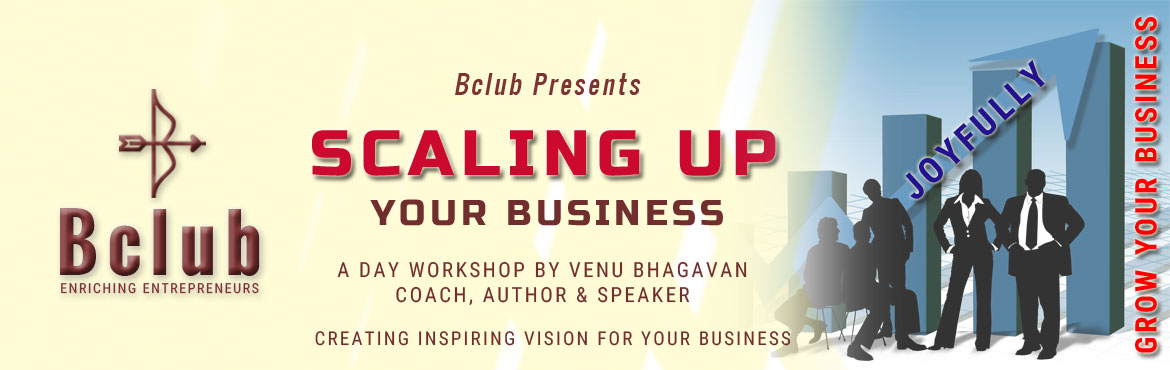 Book Online Tickets for Scaling Up Your Business, Hyderabad. A Powerful workshop is full of Ideas and Tools that can enable your creative thinking and generate new insights and solutions. Most useful for Entrepreneurs or Business Owners of any Scale. EACH ONE OF US CAN SCALE UP OUR LIVES AND BUSINESSES BY LIVI