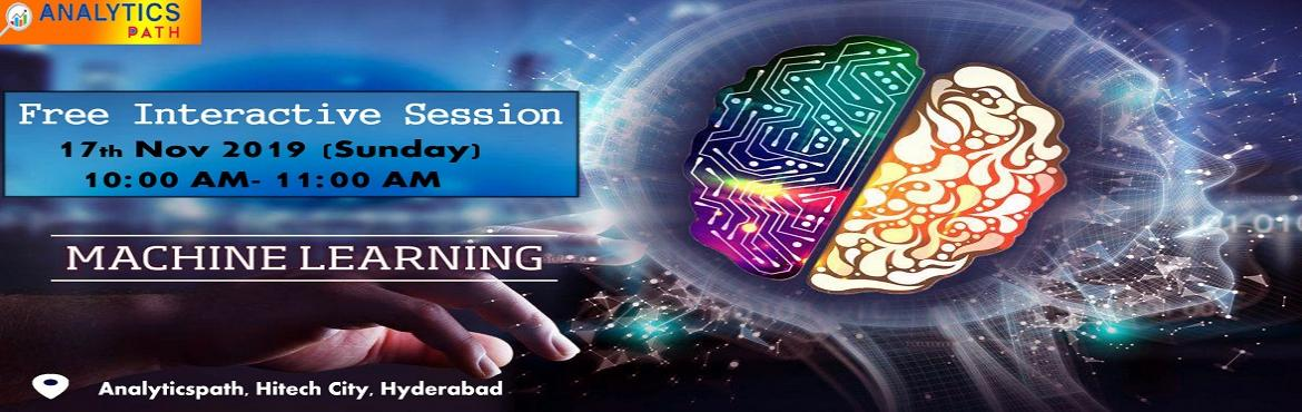 Book Online Tickets for Register For Machine Learning Free Inter, Hyderabad. Register For Machine Learning Free Interactive Session On 17th Nov Sunday @ 10AM, Hyderabad By IIT & IIM Experts At Analytics Path About The Interactive Session: Are you a career enthusiast in analytics Machine Learning technology? If so, Analyti