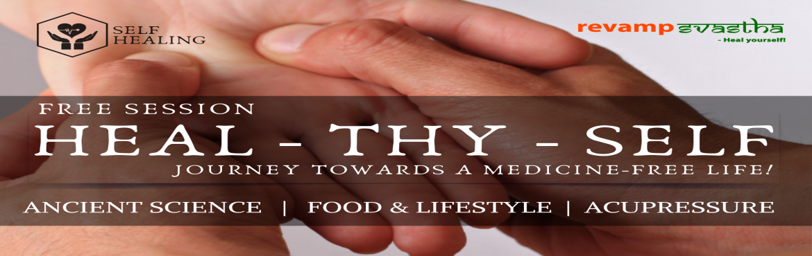 Book Online Tickets for Free Session on HEAL-THY-SELF: Journey T, Bengaluru. SELF - QUESTIONNAIRE! Are You?  Tired of popping pillsfor the day to day discomforts in your body? Looking to lead aMedicine-Free Life? Looking for aBest Healing Techniqueswhich naturally relieve you from all your health issue