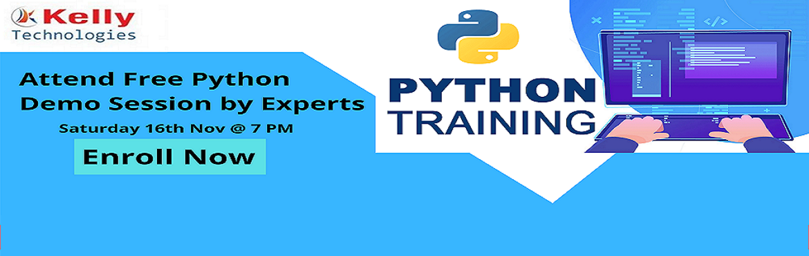 Book Online Tickets for Attend Free Python Demo Session by Exper, Hyderabad. Become a Dominant Python Programming Professional – Attend Free Python Demo Session by Experts at Kelly Technologies on 16th Nov @ 7 PM Enroll To Attend For the Free Python Demo Session at Kelly Technologies on 16th Nov @ 7 PM  Enter into