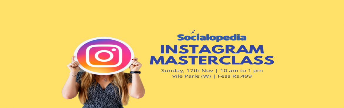 Book Online Tickets for Instagram Masterclass at Rs.499, Mumbai. Instagram today has taken over all platforms. If you aren\'t marketing your Instagram you are losing a lot of money on the table. Learn this art to grow your business with Hitesh Motwani. What will you learn> Learn how to generate unlimited leads