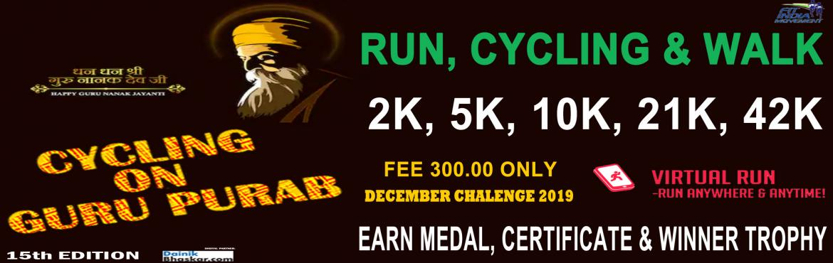 Book Online Tickets for Cycling/Running/Walk on GuruPurab, India. Cycling/Running/Walk on GuruPurab India Virtual Running/Walking November Challenge 2019 Run/Walk/Cycling Anywhere…Anytime…Anyone…   PAY only 300 to Get Medal/Certificate/Trophy and FREE T-shirt (Who Purchased Quarter Challe