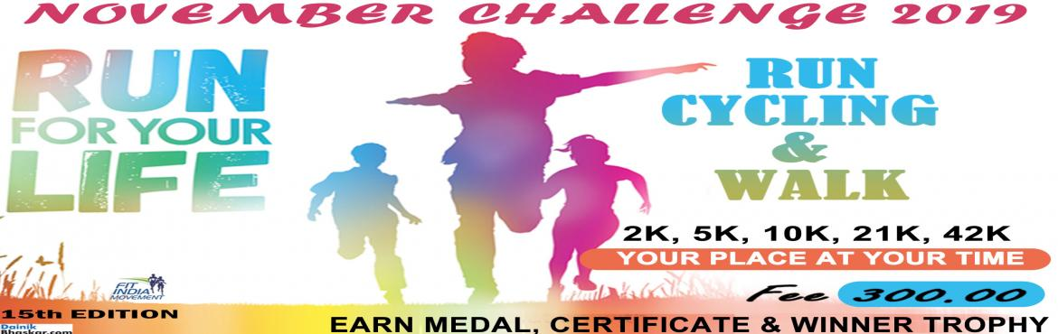 Book Online Tickets for Run For Your Life, India. Run For Your LifeIndia Virtual Running/Walking November Challenge 2019 Run/Walk/Cycling Anywhere…Anytime…Anyone…   PAY only 300 to Get Medal/Certificate/Trophy and FREE T-shirt (Who Purchased Quarter Challenge Ticket) Octob
