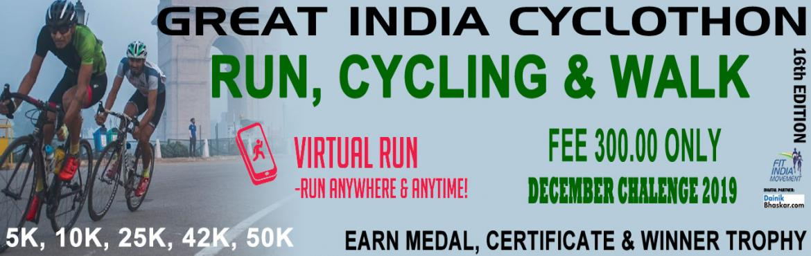 Book Online Tickets for Great India Cyclothon, India. Great India Cyclothon India Virtual Running/Walking December Challenge 2019 Run/Walk/Cycling Anywhere…Anytime…Anyone…    PAY only 300 to Get Medal/Certificate/Trophy and FREE T-shirt (Who Purchased Quarter Challenge Tic