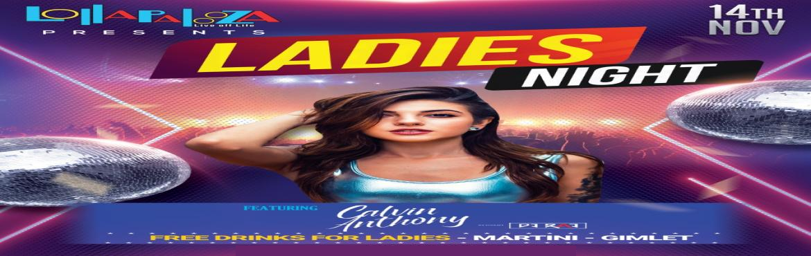 Book Online Tickets for Ladies Night Feat.  DJ Calvin_Anthony  |, Pune. Ladies Night Feat.  DJ Calvin_Anthony  | Thu. 14th Nov 10 PM