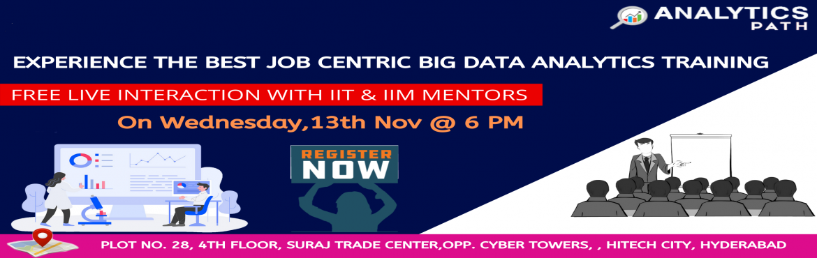 Book Online Tickets for Enroll Now For The Interactive Session O, Hyderabad. You Are Free To Attend The Big Data Analytics Interactive Session Scheduled By Experts At Analytics Path On 13th Nov 2019 @ 6 PM ,Hyderabad About The Event: Big Data Analytics is a forefront of technology in the analytics domain. Every business howev