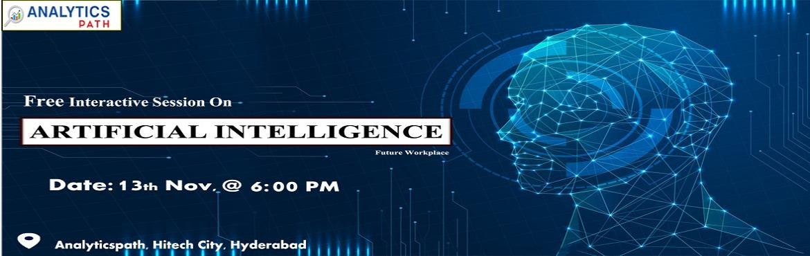 Book Online Tickets for Register For Free Interactive Session On, Hyderabad. Register For Free Interactive Session On AI Training 13th Nov, 6 PM, At Analytics Path-Interactive Session With AI Experts, Hyd About The Interactive Session: Planning at making a career in the advanced profession of Artificial Intelligence? Work tow