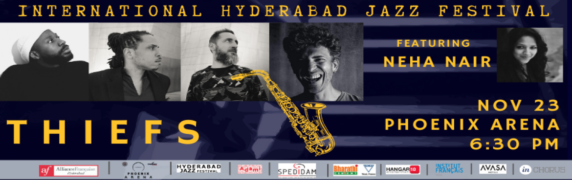 "Book Online Tickets for 3rd International Hyderabad Jazz Festiva, Hyderabad.     As part of the International Hyderabad Jazz Festival, Alliance Française of Hyderabad invites you to a concert featuring Thiefs and Neha Nair at Phoenix Arena. ""THIEFS"" is an emblematic band of the new French Jazz/Hip"