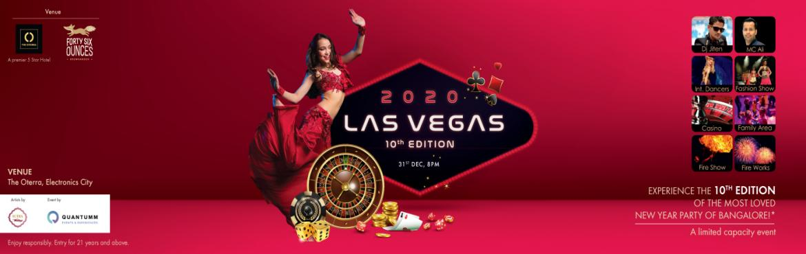 Book Online Tickets for LAS VEGAS-2020, Bengaluru. LAS VEGAS 2020 Las Vegas New Year Party, The Decade Edition! Presenting the 10th Edition of Bangalore's most loved New year party –'Las Vegas 2020' the Premium Edition. Since 2010, we have served over 40,000 guests in the best