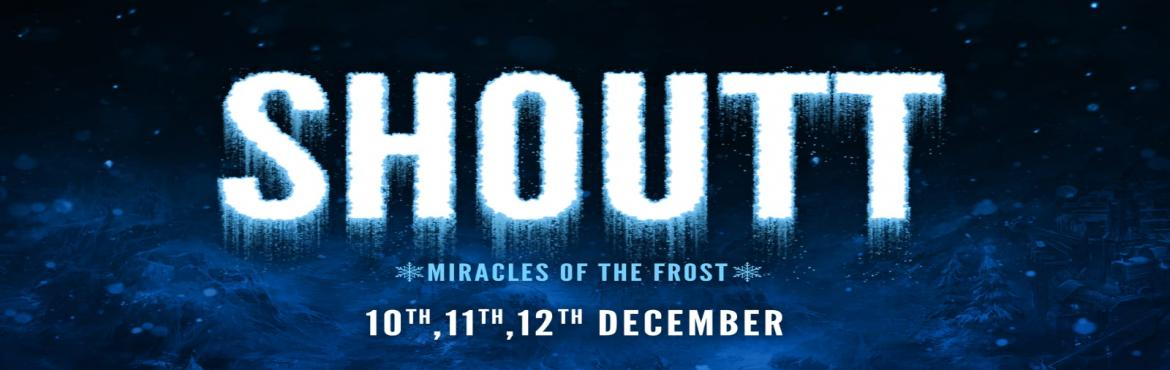 Book Online Tickets for SHOUTT 2019 - MIRACLES OF THE FROST, Mumbai. SHOUTT is an intercollegiate festival organized by the Premier Cultural Committee of Jai Hind College. It takes place over 3 days in December with college students from all over Mumbai attending it. Known to be a platform for all forms of talent rang