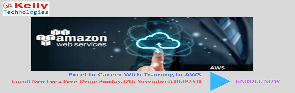 Book Online Tickets for Reserve Your Seat For AWS Free Demo Sess, Hyderabad. Reserve Your Seat For AWS Free Demo Session By Kelly Technologies Scheduled On 17th November @ 10 AM. About The Event: AWS Training In Hyderabad from Kelly Technologies is providing the best offers with the amazing teaching techniques to make t
