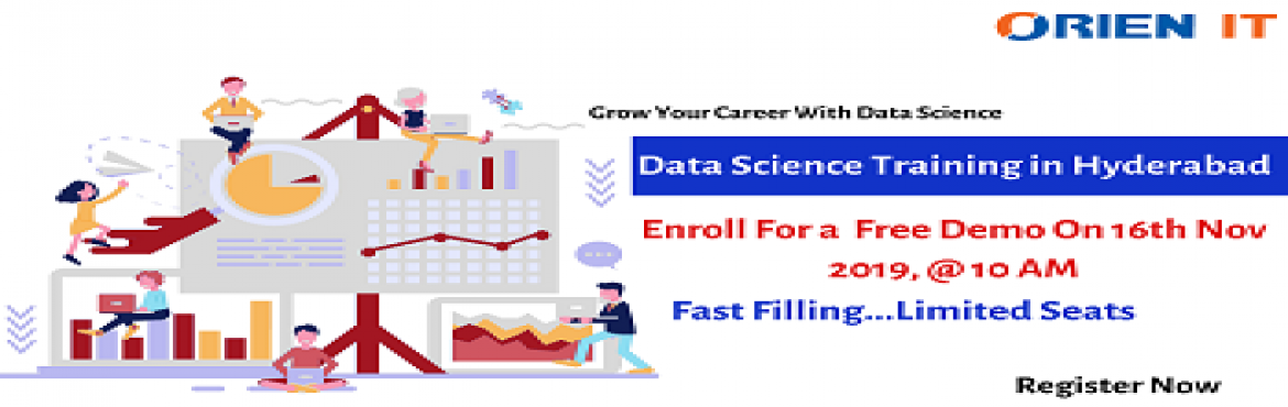 Interested aspirants can also get enrolled for the Orien IT Free Demo On Data Science Training scheduled on 16th Nov 2019 Saturday @ 10 AM, Hyderabad.