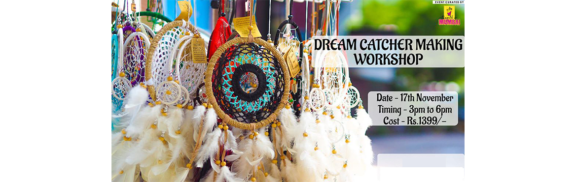 Book Online Tickets for DreamCatcher Making Workshop, Mumbai. Dreams are so dear to each one of us! Filter your dreams and learn more about the story and the legend behind the origins of the dream catchers with things2doMumbai as we guide you to learn the amazing and colourful art by entangling your fingers in