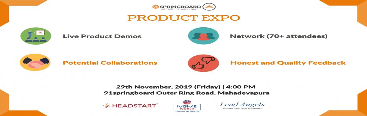 Book Online Tickets for Product Expo by 91springboard, Bengaluru. 91springboard Outer Ring Road, Mahadevapura presents to you PRODUCT EXPO - a platform to showcase your product to the startup ecosystem! Show up on 29th November, 2019 (Friday) to witness and be a part of the Product Expo at the 91springboard Outer R