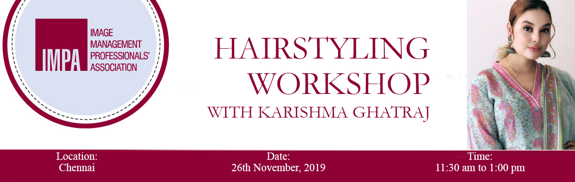 Book Online Tickets for Hairstyling Workshop, Chennai. About the expert  Karishma Ghatraj is a professional Hairstylist and Make-up Artist certified by international artists. She is a freelancer, YouTuber and an expert in her field of work. She does bridal make-up and hairstyles and also conducts w