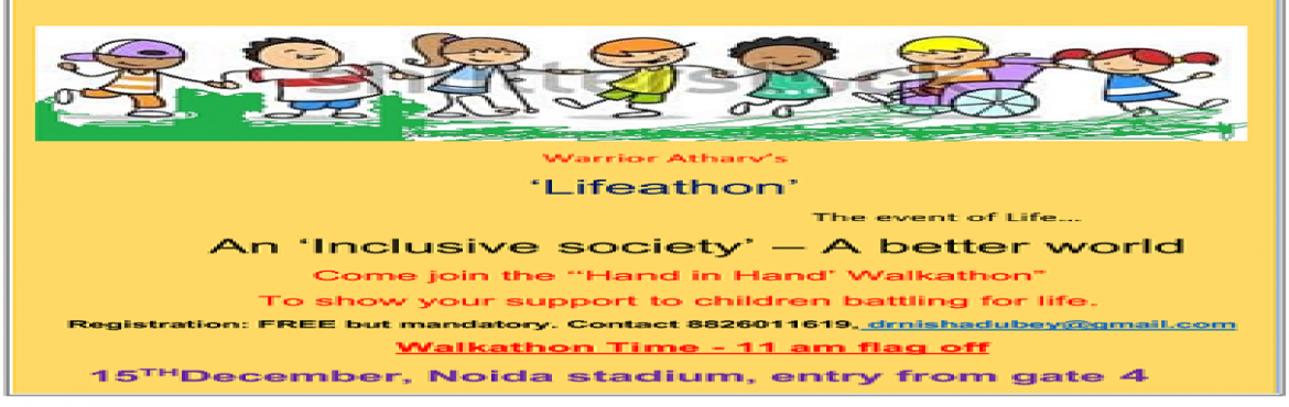 "Book Online Tickets for Lifeathon - The event of Life, Noida. ""Lifeathon""……….      The event of Life…..  An 'Inclusive Society' - A better World  A *fun* filled memorable day for *children and family*. Races, Games, Drawing C"