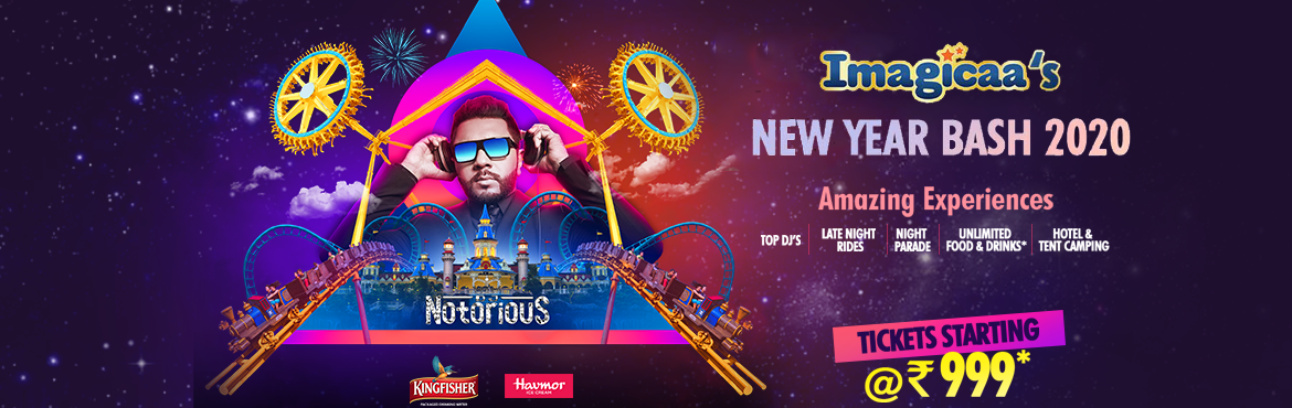 Book Online Tickets for Imagicaas New Year Bash 2020, Mumbai.     Ticket and Packages Package Price (Without Tax) Package Price (With Taxes)           General Access 999 1178.82   ·        8 PM  entry to Theme park     · &n