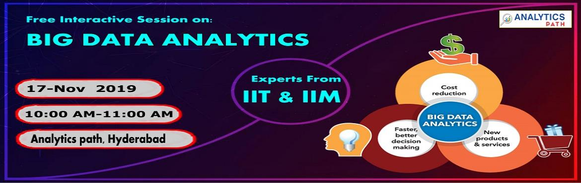 Book Online Tickets for Get Your Seat Reserved Free Informative , Hyderabad. Get Your Seat Reserved Free Informative Session On Big Data Analytics Training By Experts From IIT & IIM By Analytics Path On 17th Nov 2019 @ 10 AM Hyderabad If you area career enthusiasts in the leading analytics technology of Big Data Analytics
