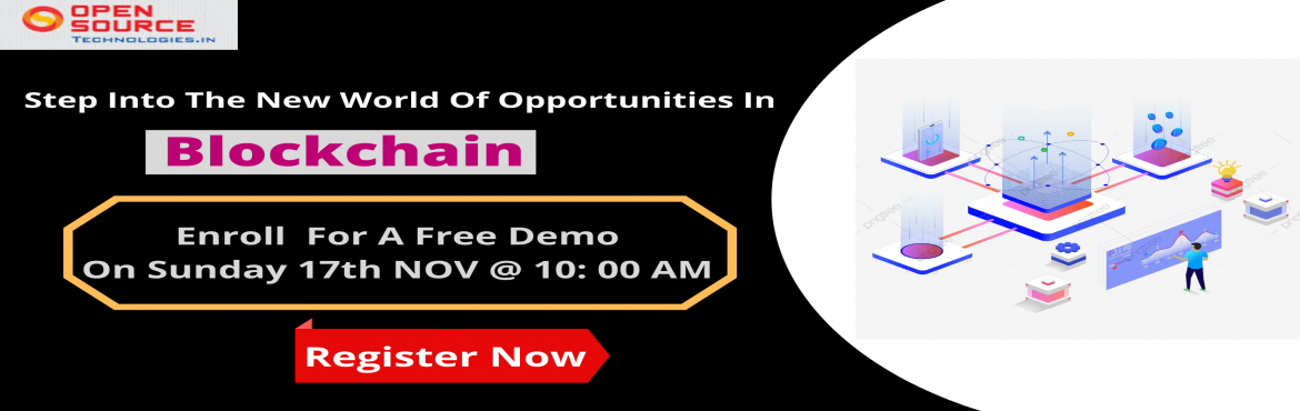 Book Online Tickets for Free Demo  BlockChain At The Open Source, Hyderabad. Take a Part in Distributed Database of the public ledger of Transactions- Blockchain Free Demo At Open Source Technologies On 17th Nov @ 10:00 AM Free Demo Program on BlockChain At The Open Source Technologies On 17th Nov @ 10:00 AM The blockchain is