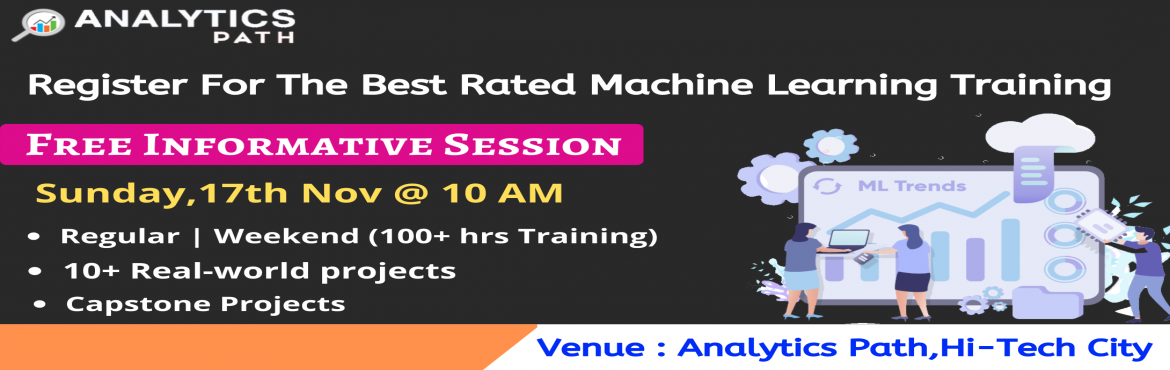 Book Online Tickets for Register For Free Interactive Session On, Hyderabad. Register For Free Interactive Session On Machine Learning, On Sunday 17th Nov @ 10 AM Interact With ML Experts, By Analytics Path, Hyderabad About The Interactive Session- Interested to build your career in Machine Learning? Analytics Path presents y
