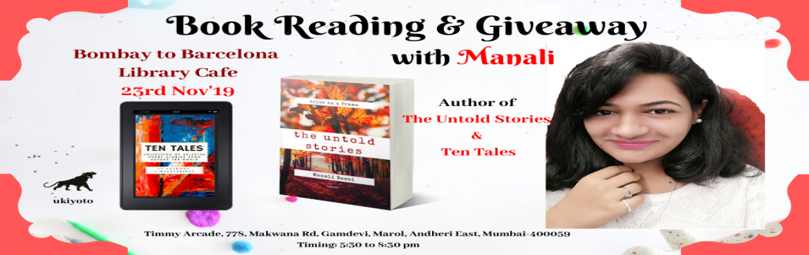 Book Online Tickets for Book Reading and Giveaway with Manali, Mumbai. Enjoy an evening with Manali Desai, author of The Untold Stories and Ten Tales with an exciting book reading session and giveaways. This is the right place for all book lovers, aspiring authors and writers to know what it takes to