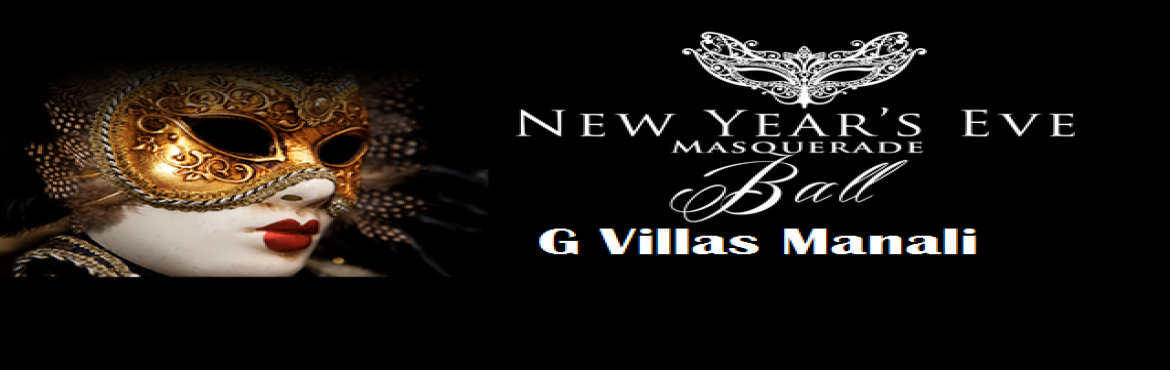Book Online Tickets for Masquerade Party on New Years Eve at G V, Manali. Masquerade Party on New Years Eve at G Villas Manali    New Year Celebration in Manali Welcome the Year 2020 in the lap of the Himalayas with Snow-covered Mountains. The Package is for 4 Days and 3 Nights the package cost is INR 12500 Per Person.&nbs