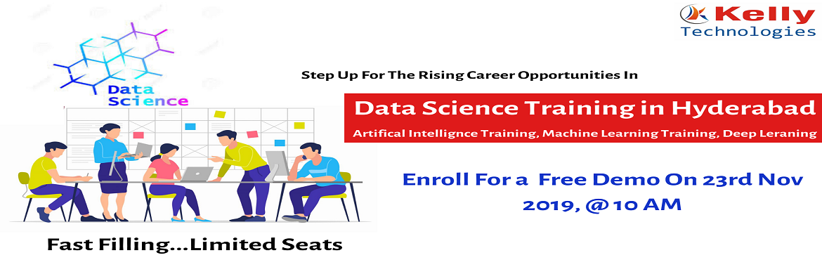 """Book Online Tickets for Kelly Technologies Has Scheduled Data Sc, Hyderabad. Enroll For The Data Science Training Demo Attended By The Domain Experts Scheduled On Sat 23rd Nov 2019, @ 10:00 AM In Hyderabad. About The Demo:  Having been deemed as the """"Most Sexiest Job Of The 21st Century"""" there is an immense scope"""