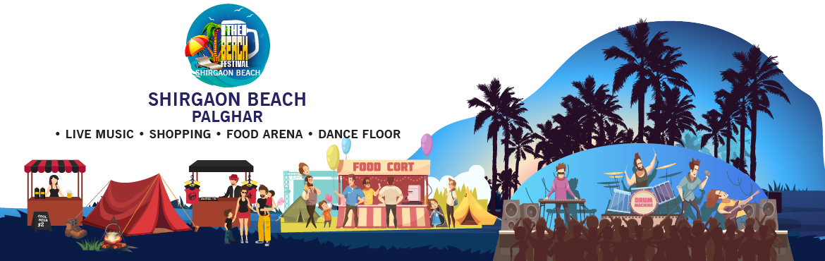 Book Online Tickets for The Beach Festival, Palghar.  What\'s up music junkies.. After the huge success of the beach festival shirgaon 2018 it\'s back once again this year to blow your mind with different tasteful live bollywood band performances and finger licking varities of seafood and other lo