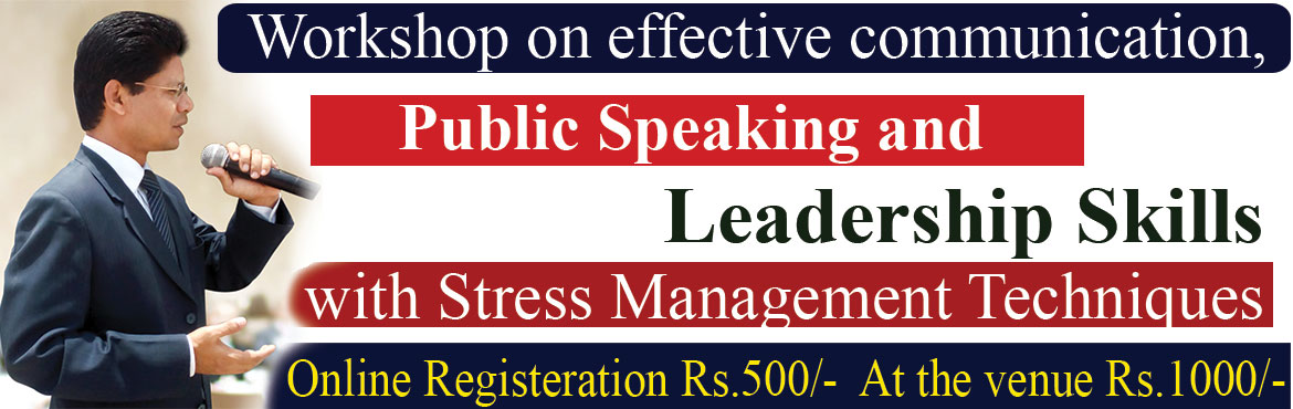 Book Online Tickets for Sunday Workshop on effective communicati, Hyderabad. Sunday Workshop on effective communication, Public Speaking and Stress Management Techniques at 10am -1pm. Please register online for 50% discount.   Venue: LMA Leadership Centre, 3A, Dhanajaya Chamber, 3rd Floor, opposite to Maitrivanam, Y