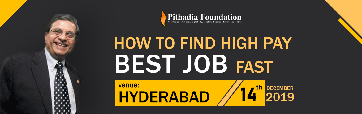 Book Online Tickets for  How to find high pay best job fast - A , Hyderabad. Introduction about the Speaker: Mr. Dilip K. Pithadia                          He is intensely invol