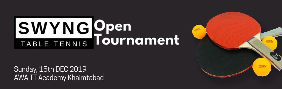 Book Online Tickets for SWYNG Open Table Tennis Tournament, Hyderabad.  SWYNG Table Tennis Open Tournament on Sunday 15 December 2019, at AWA TT Academy, Khairatabad, Hyderabad. Table Tennis:- Categories : Men's Singles , Men's Doubles, Women\'s Singles, Mixed Doubles- Participation Fee: Rs. 500/- for S