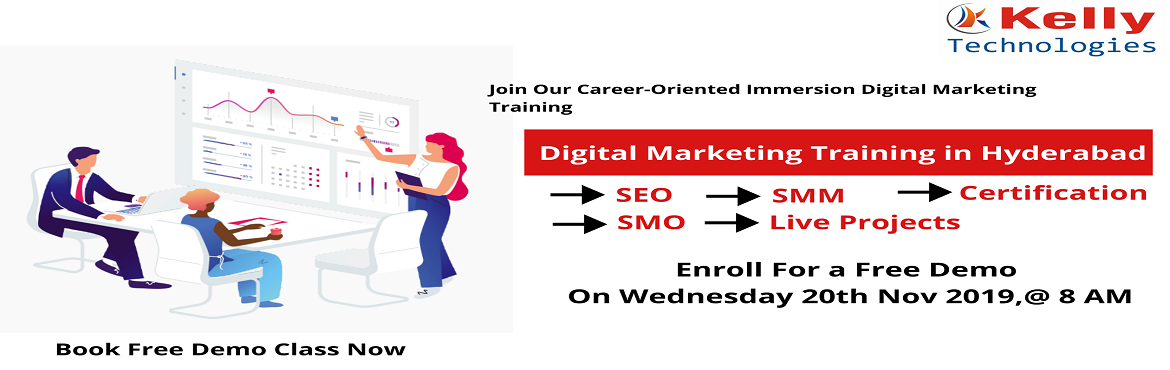 Book Online Tickets for Attend For Free Demo On Digital Marketin, Hyderabad. Interact With Digital Marketing Real-Time Expert By Enrolling For Kelly Technologies Free Digital Marketing Demo Scheduled On 20th Nov @ 8 AM in Hyd. About The Demo: Digital Marketing is one of the on-demand online marketing platforms which has acqui
