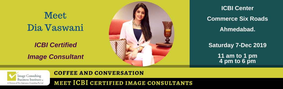 Book Online Tickets for Coffee and Conversation with Image Consu, Ahmedabad. Every Great Achiever is inspired by a Great Mentor! ICBI invites you for a Coffee and Conversation session with Dia Vaswani (Senior Image Consultant and Soft Skills Trainer from Ahmedabad). Register now and book your seat for an opportunity to meet I