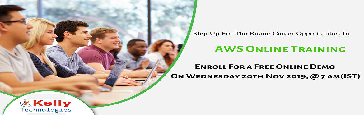 """Book Online Tickets for Get Enrolled Now For Our Kelly Technolog, Newark. Join Us For AWS Free Demo Session on 20th Nov 2019 @ 8 AM (IST) """"Career in AWS Cloud By Experts"""" By Kelly Technologies Hyderabad Kelly Technologies is establishing the free demo on AWS with the intention of generating more awareness of th"""