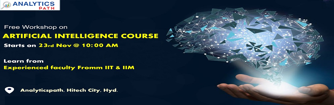 Book Online Tickets for Book Your Seat for Artificial Intelligen, Hyderabad. Book Your Seat for Artificial Intelligence Free Interactive Workshop Session On 23th November @10 AM, Take This Chance To Interact With AI Experts, By Analytics Path, Hyderabad. About The Event-  Are you a career enthusiast in Artificial Intelligence