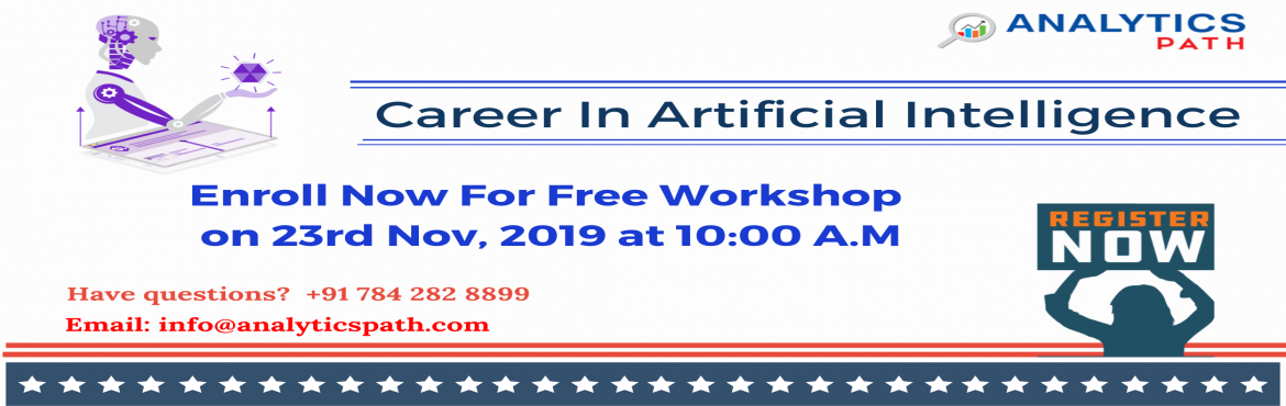 Book Online Tickets for Attend Workshop on Artificial Intelligen, Hyderabad. Attend Workshop on Artificial Intelligence-To Kick Start Your Growth Career In 2019-By Analytics Path On Saturday 23rd Nov @ 10 am Hyderabad About The Event: Artificial Intelligence is the latest buzz word across the IT & Corporate technologies.