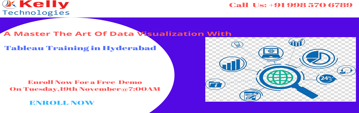 Book Online Tickets for Master Your Knowledge In The Application, Hyderabad. Master Your Knowledge In The Applications Of Tableau With Kelly Technologies-Attend Free Demo Session On Tuesday, 19th nov@7AM, In Hyd About The Demo:  Kelly Technologies Tableau Training In Hyderabad is providing the perfect platform for all t