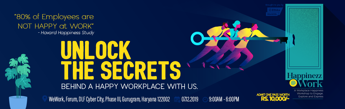 "Book Online Tickets for Invite For Workplace Happiness Workshop, Gurugram. As we spend around 60% of our lifetime (excluding sleep hours)  at our workplace, it\'s very important to have a happy workplace where Mondays are never annoying.Be a part of a one-of-its-kind workshop on ""Happinezz@Work"" on 7th"