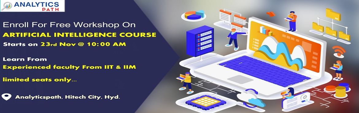 Book Online Tickets for Register For AI Workshop On 23rd Novembe, Hyderabad. Register For AI Workshop On 23rd November, at 10 AM, Take This Chance To Interact With AI Experts, By Analytics Path, Hyderabad About The Event-  Are you looking to secure your c