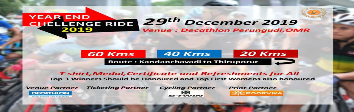 Book Online Tickets for Year End Challenge Ride, Chennai. Year-End Challenge Ride The ride will be led by X Factor Cycling Community. Date: 29 December 2019 (Sunday) Timing: 4.30 am Onwards Venue: Ground Brigade Vantage, OMR Service Rd, Santhosh Nagar, Kandancavadi, Perungudi, Chennai, Tamil