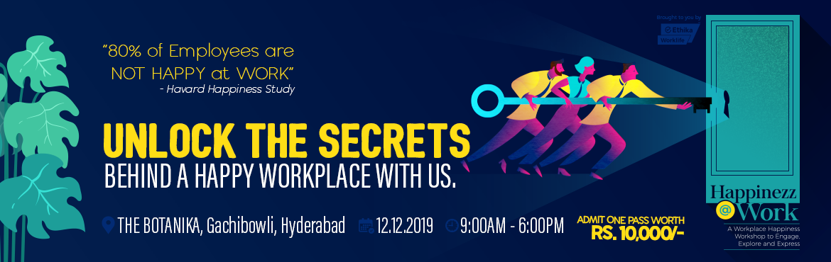 """Book Online Tickets for Invite For Workplace Happiness Workshop, Hyderabad.  As we spend around 60% of our lifetime (excluding sleep hours) at our workplace, it\'s very important to have a happy workplace where Mondays are never annoying.Be a part of a one-of-its-kind workshop on """"Happinezz@Work"""" on 1"""